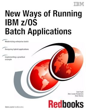 New Ways of Running IBM z OS Batch Applications PDF