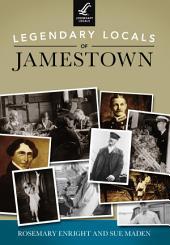 Legendary Locals of Jamestown