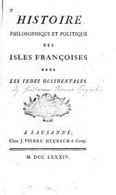 Histoire philosophique et politique des isles françoises dans les Indes Occidentales