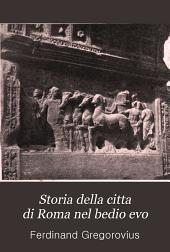 Storia della città di Roma nel medio evo ...: primo traduzione italiana ... dell' Arr. Renato Manzato
