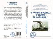 LE TOURISME INDUSTRIEL : LE TOURISME DU SAVOIR-FAIRE ?