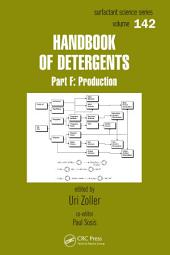 Handbook of Detergents, Part F: Production
