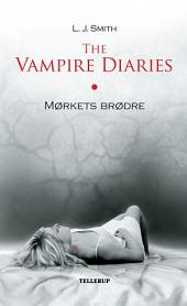 The Vampire Diaries #1: Mørkets brødre