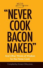 """""""Never Cook Bacon Naked"""""""