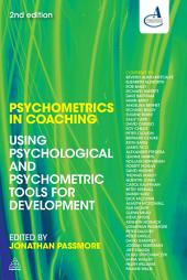 Psychometrics in Coaching: Using Psychological and Psychometric Tools for Development, Edition 2