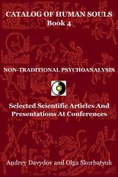 Non-Traditional Psychoanalysis: Selected Scientific Articles And Presentations At Conferences