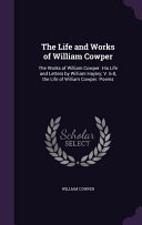 The Life and Works of William Cowper PDF