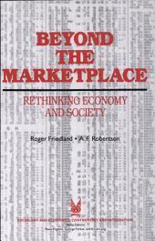 Beyond the Marketplace: Rethinking Economy and Society