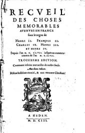 Recueil des choses memorables avenues en France...: 1547-1597