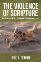 The Violence of Scripture PDF