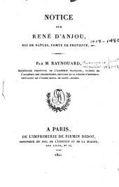 Notice sur René D'Anjou: roy de Naples, comte de Provence