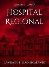El Hospital Regional: Serie Misterio en Español