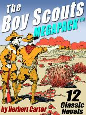 The Boy Scouts MEGAPACK ®: 12 Complete Novels