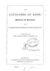The catacombs of Rome: historical and descriptive [by W.H.D. Adams].