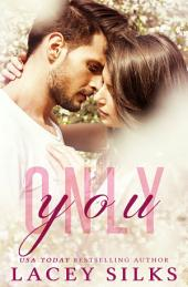 Only You: A Second Chance Romance