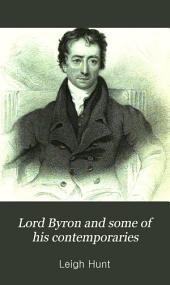 Lord Byron and Some of His Contemporaries: With Recollections of the Author's Life, and of His Visit to Italy, Volume 2