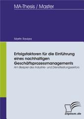 Erfolgsfaktoren für die Einführung eines nachhaltigen Geschäftsprozessmanagements: Am Beispiel des Industrie- und Dienstleistungssektors