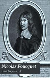 Nicolas Foucquet: procureur général surintendant des finances, ministre d'état de Louis XIV.