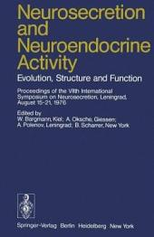 Neurosecretion and Neuroendocrine Activity: Evolution, Structure and Function