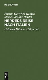 Herders Reise nach Italien: Herders Briefwechsel mit seiner Gattin ; vom August 1788 bis Juli 1789