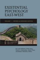 Existential Psychology East West  Volume 1   Revised and Expanded Edition  PDF