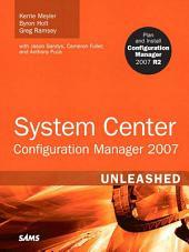 System Center Configuration Manager (SCCM) 2007 Unleashed
