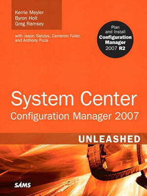System Center Configuration Manager  SCCM  2007 Unleashed PDF