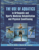 The Use of Aquatics in Orthopedics and Sports Medicine Rehabilitation and Physical Conditioning PDF
