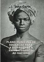 Plano Municipal De Educa  ao Para A Diversidade E Enfrentamento Ao Racismo PDF