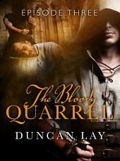 The Bloody Quarrel: Episode 3