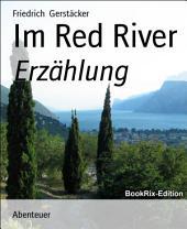 Im Red River: Erzählung