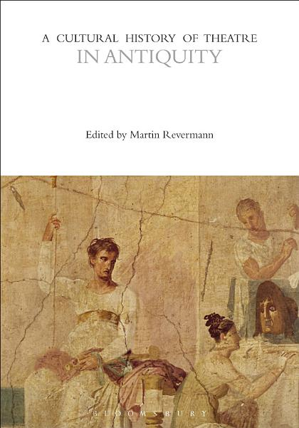 Download A Cultural History of Theatre in Antiquity Book