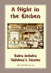 A NIGHT IN THE KITCHEN - A Romanian Fairy Tale: Baba Indaba Children's Stories - Issue 130