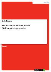 Deutschlands Einfluß auf die Welthandelsorganisation