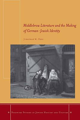 Middlebrow Literature and the Making of German Jewish Identity PDF