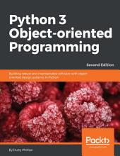 Python 3 Object-oriented Programming: Edition 2