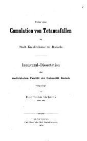 Ueber eine Cumulation von Tetanusfällen im Stadt-Krankenhause zu Rostock: (Inaugural-Dissertation.)