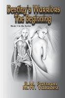 Destiny s Warriors the Beginning PDF
