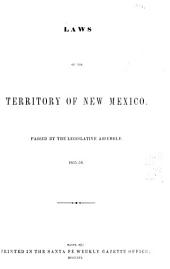 Laws of the Territory of New Mexico: Passed by the Legislative Assembly, 1855-56