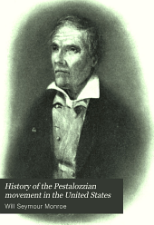 History of the Pestalozzian Movement in the United States: With Nine Portraits and a Bibliography
