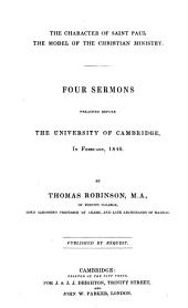 The Character of Saint Paul, the Model of the Christian Ministry: Four Sermons Preached Before the University of Cambridge in February, 1840