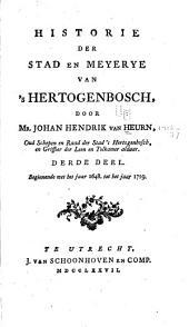 Historie der stad en meyerye van 'sHertogenbosch: alsmede van de voornaamste daaden der hertogen van Brabant, Volume 3