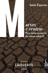 MARXES E CENTROS
