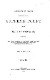 Reports of Cases Determined in the Supreme Court of the State of Colorado: Volume 10