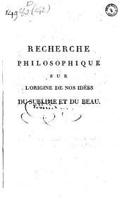 Recherche philosophique sur l'origine de nos idées du sublime et du beau par Edmund Burke. Trad. de l'anglais... par E. Lagentie de Lavaisse