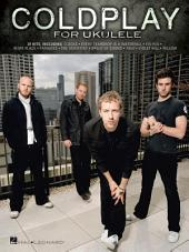 Coldplay for Ukulele (Songbook)