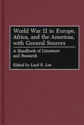 World War Ii In Europe Africa And The Americas With General Sources Book PDF