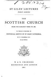 The Scottish Church from the Earliest Times to 1881: To which is Prefixed an Historical Sketch of St. Giles' Cathedral