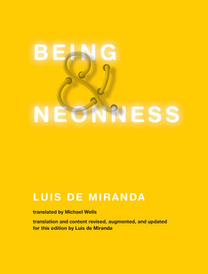 Being and Neonness  Translation and content revised  augmented  and updated for this edition by Luis de Miranda