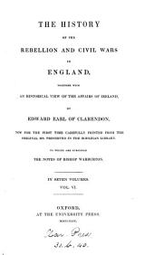 The history of the rebellion and civil wars in England: together with an historical view of the affairs of Ireland, Volume 6